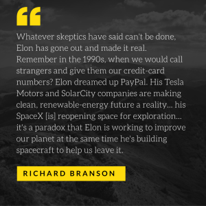 Whatever skeptics have said can't be done, Elon has gone out and made it real. Remember in the 1990s, when we would call strangers and give them our credit-card numbers- Elon dreamed up