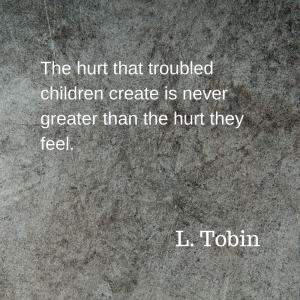 the-hurt-that-troubled-children-create-is-never-greater-than-the-hurt-they-feel