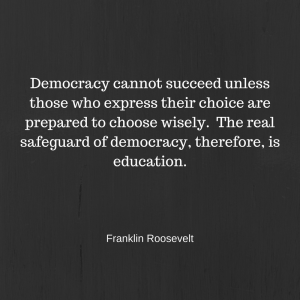 democracy-cannot-succeed-unless-those-whoexpress-their-choice-are-prepared-to-choosewisely-the-real-safeguard-of-democracytherefore-is-education