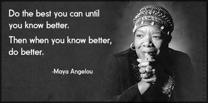 maya-angelou-know-better